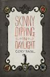 Skinny Dipping in Daylight