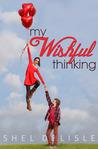 My Wishful Thinking by Shel Delisle