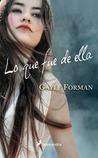 Lo que fue de ella by Gayle Forman