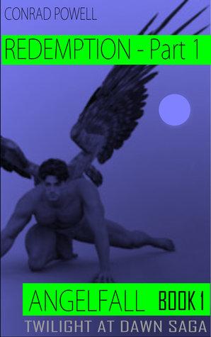 Redemption: Part 1 of Angelfall (Twilight at Dawn Saga, Book 1)