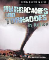 Hurricanes and Tornadoes in Action by Louise Spilsbury