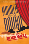 Murder in the Round (Pamela Barnes Acoustic Mystery, #5)