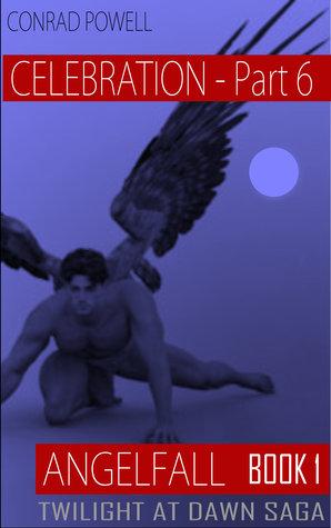 Celebration: Part 6 of Angelfall (Twilight at Dawn Saga, Book 1)