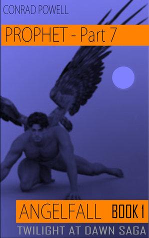 Prophet: Part 7 of Angelfall (Twilight at Dawn Saga, Book 1)
