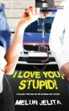 Review: I Love You, Stupid!-Melur Jelita
