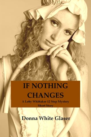 If Nothing Changes By Donna White Glaser