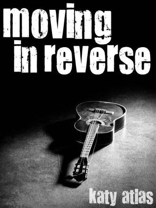 Moving In Reverse (Moving Neutral, #2)