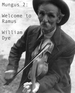 Mungus 2: Welcome to Ramus by William  Dye