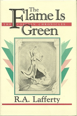 The Flame is Green by R.A. Lafferty