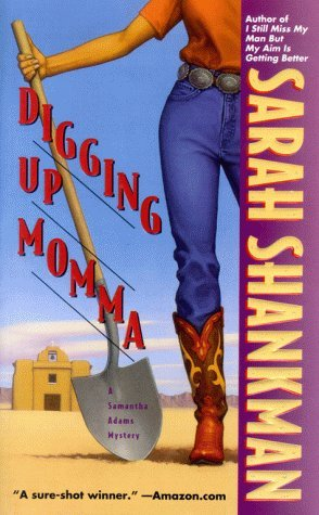 Digging Up Momma (Samantha Adams, #7)