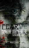 FEAR: A Modern Anthology of Horror and Terror (Volume 1)