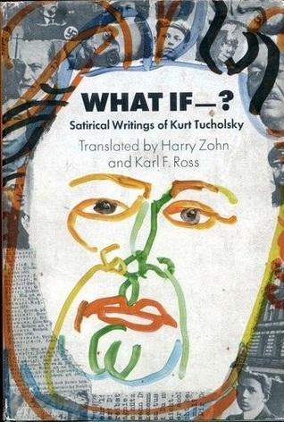 what-if-satirical-writings-of-kurt-tucholsky