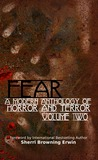 Fear: A Modern Anthology of Horror and Terror (Volume 2)