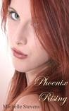 Phoenix Rising (Phoenix, #1)