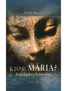 Kto si Mária? Božia Matka v Božom slove