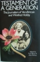 Testament of a Generation: The Journalism of Vera Brittain and Winifred Holtby