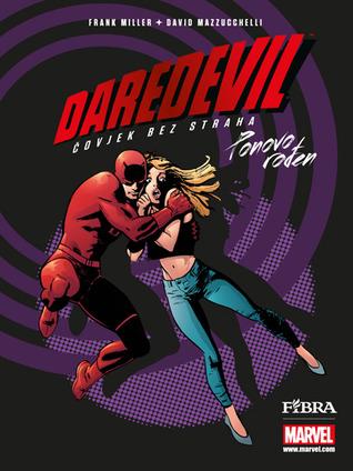 Livres électroniques en ligne pour tous Daredevil 5: Ponovo rođen by Frank Miller Illustrator: David Mazzucchelli PDF RTF