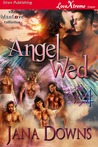 Angel Wed (His Guardian Angels, #4)
