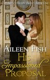 His Impassioned Proposal (Bridgethorpe Brides, #1)