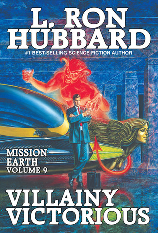 Villainy Victorious (Mission Earth, #9)