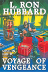 Voyage of Vengeance (Mission Earth, #7)