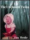 The Unchosen Twins by Zan Henke