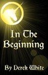 In The Beginning (Stories Of Refuge Prequel)