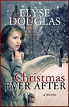 Christmas Ever After by Elyse Douglas