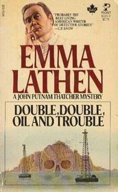 Double, Double, Oil and Trouble by Emma Lathen