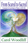 From Scared to Sacred: Lessons in Learning to Dance with Life