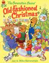 The Berenstain Bears' Old-Fashioned Christmas by Jan Berenstain