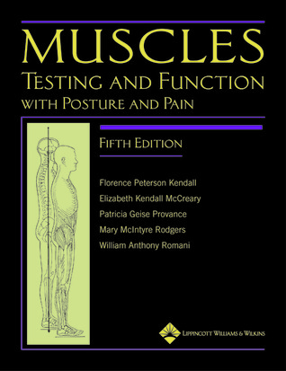 Muscles: Testing and Function, with Posture and Pain por Florence Peterson Kendall, Elizabeth Kendall McCreary, Patricia Geise Provance, Mary Rodgers, William Romani