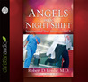 Angels on the Night Shift: Inspirational True Stories from the ER