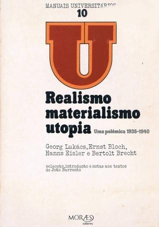 Realismo, Materialismo, Utopia: uma polémica 1935-1940