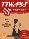 77 Ways to Find New Readers for Your Self-Published Book!