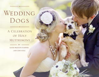 Wedding Dogs: A Celebration of Holy Muttrimony (ePUB)