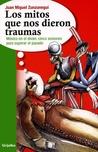 Los mitos que nos dieron traumas