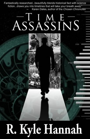 Time Assassins by R. Kyle Hannah