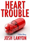 Heart Trouble by Josh Lanyon