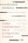 Storia confidenziale della letteratura italiana. Vol. 1: Dalle origini all'età del Petrarca