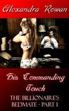 His Commanding Touch (The Billionaire's Bedmate, #1)