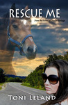 Rescue Me: equestrian romantic suspense