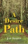 A Desire Path by Jan Shapin