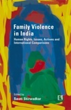 Family Violence in India: Human Rights, Issues, Actions and International Comparisons
