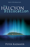 The Halcyon Dislocation (The Halcyon Cycle #1)