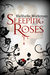 Sleeping Roses (Dead Roses, #1) by RaShelle Workman
