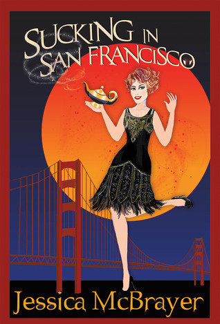 Sucking in San Francisco (Vampires of San Francisco, #1)