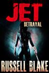 Betrayal (Jet, #2)