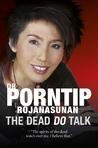 The Dead Do Talk by Porntip Rojanasunan