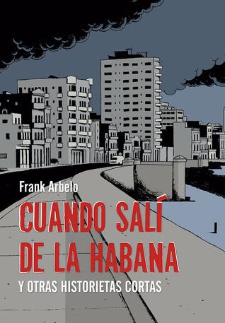 Cuando salí de la Habana y otras historietas cortas